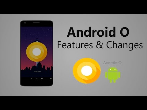 Android O - 10 New Features and Changes You Must Know