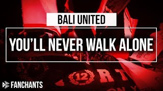 Bali United Fans Northside Boys 12 Sing You 39 ll Never Walk Alone Red Card TV