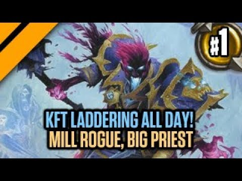Hearthstone - KFT Laddering ALL DAY! - P1 Mill Rogue, Big Priest