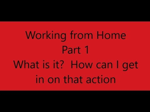 Working from Home, Part 1, How to get started