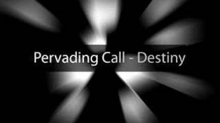 Pervading Call - Destiny (Original Mix)
