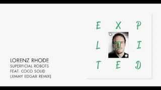 Lorenz Rhode - Superficial Robots feat. Coco Solid (Jimmy Edgar Remix) | Exploited