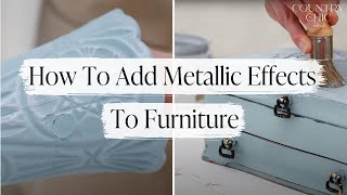How To Add Metallic Effects To Furniture - Tutorial: How To Use Metallic Cream
