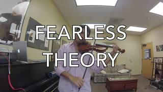 Fearless Theory: A Step And A Half Away