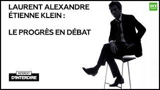 Interdit d'interdire - Laurent Alexandre et Etienne Klein : le progrès en débat