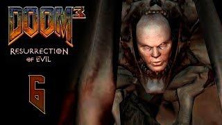 DOOM 3: Resurrection of Evil (BFG Edition) - Прохождение игры - Эребус - сектор 6 [#6]  | PC