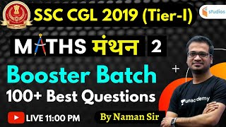 11:00 PM - SSC CGL 2019 ( Tier-I) | Maths by Naman Sir | 100+ Best Questions  (Part-2)
