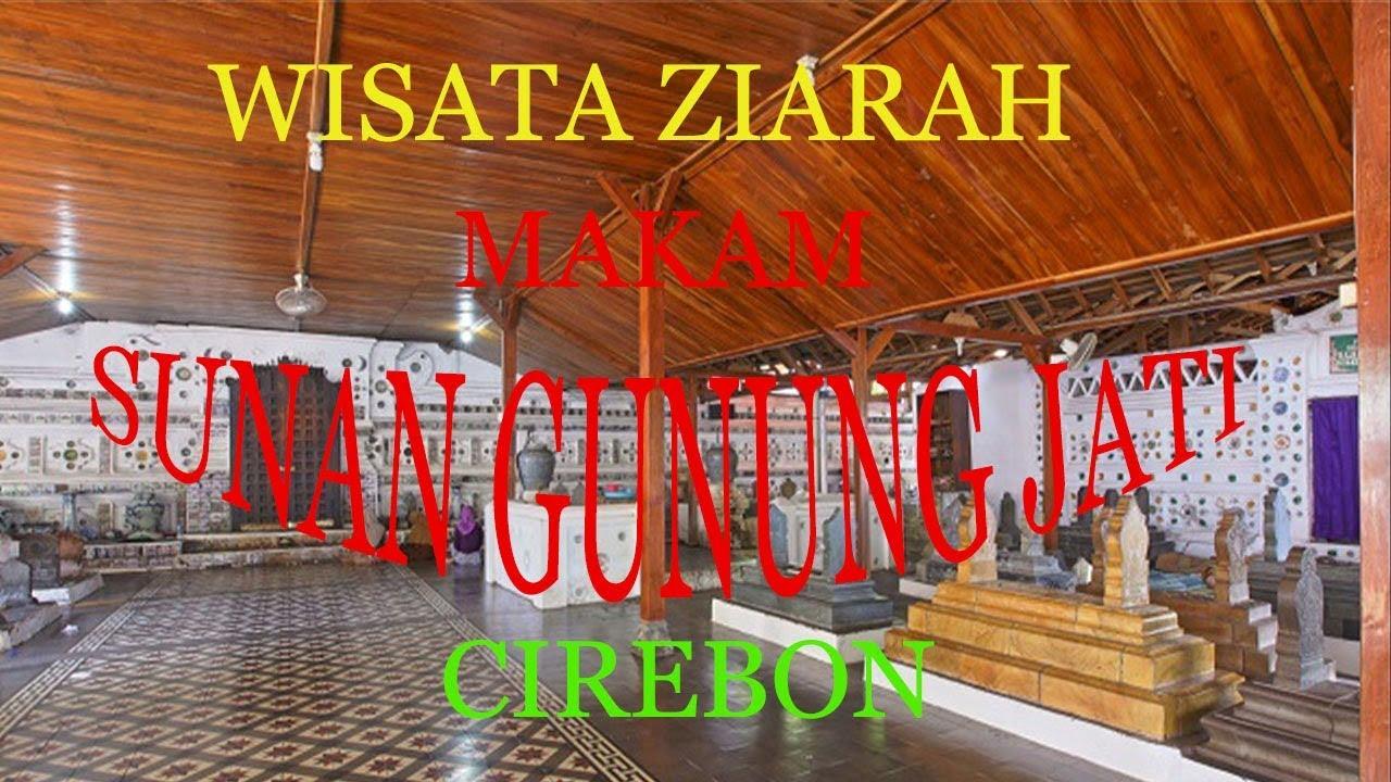 Wisata Ziarah Sunan Gunung Jati Cirebon Youtube