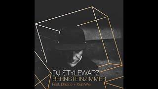 DJ STYLEWARZ x DELANO x XELA WIE - BERNSTEINZIMMER