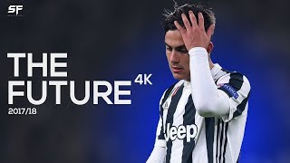 Paulo Dybala The Future 201718 Goals Skills and Assists - 4K