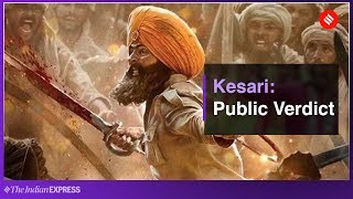 Kesari Movie Review | Kesari Movie Public Verdict | Akshay Kumar | Parineeti Chopra