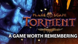 Planescape: Torment - A game worth remembering