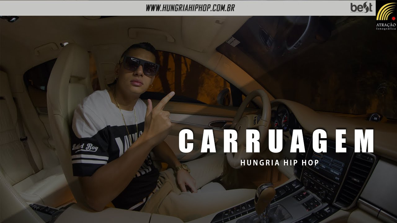 Hungria Hip Hop Carruagem Official Music Youtube