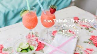 How To Make Frosé (Frozen Rosé)