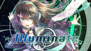 Illuminate / 葉柳ちぐさ 【VTuber / オリジナル曲】