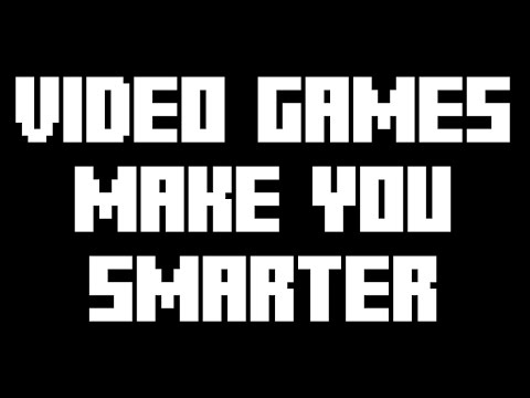 Video Games Make you Smarter