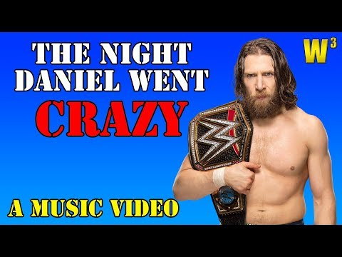 The Night Daniel Went Crazy [MUSIC VIDEO] | Wrestling With Wregret