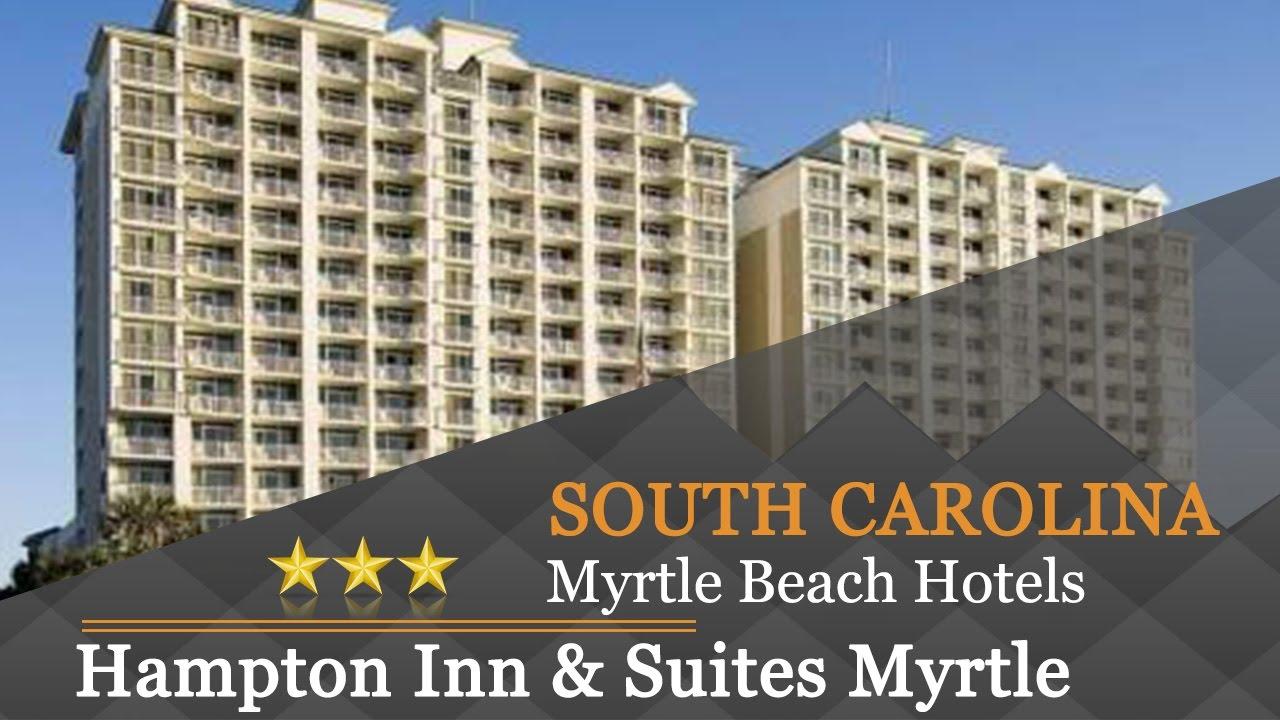 Hotels In Myrtle Beach Sc >> Hampton Inn Suites Myrtle Beach Oceanfront Myrtle Beach Hotels