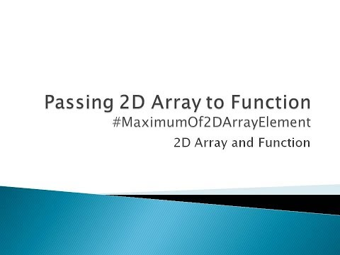 89 - Passing 2D Array To Function In  C Programming | Function To Find Maximum Of 2D Array