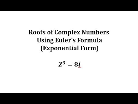 Complex Solutions (Roots) of Complex Number Using Exponential (Euler) Form: Z^3=8i thumbnail
