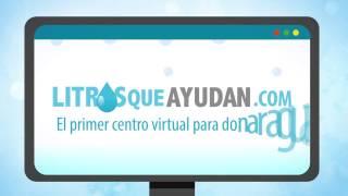 Litros Que Ayudan-El primer centro virtual para donar agua