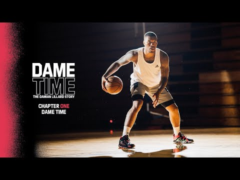 Adidas Basketball | DAME TIME: The Damian Lillard Story | Chapter One: Dame Time