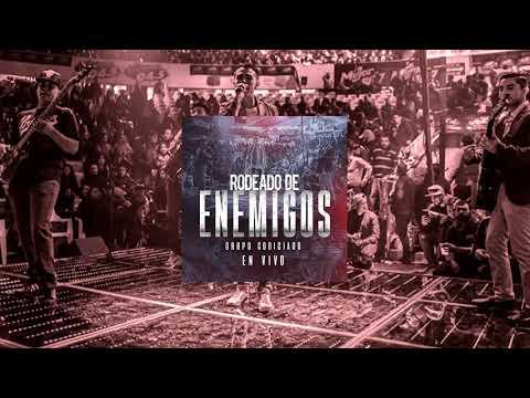 Grupo Codiciado - Rodeado De Enemigos (Video 2018) Exclusivo