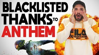 I Got Blacklisted By EA AGAIN Over Anthem