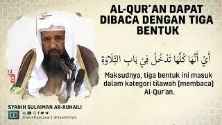 Al-Quran Dapat Dibaca Dengan Tiga Bentuk - Syaikh Sulaiman Ar-Ruhaily #nasehatulama
