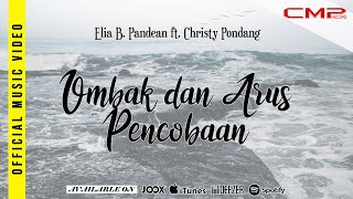 Elia B. Pandean Ft Christy Podung - Ombak Dan Arus Percobaan (Official Music Video)