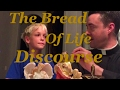 The Bread Of Life Discourse!