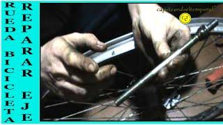 Video como reparar o cambiar un eje en una rueda de bici ( how to repair  a shaft on a bike wheel ) download MP3, 3GP, MP4, WEBM, AVI, FLV Juli 2018