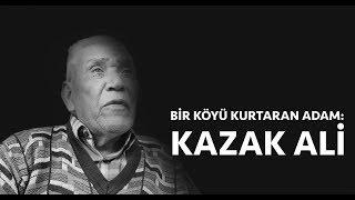 Bir Köyü Kurtaran Adam: Kazak Ali