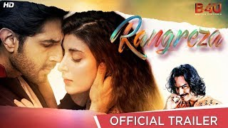 Rangreza | Official Trailer | Urwa Hocane, Bilal Ashraf & Gohar Rasheed