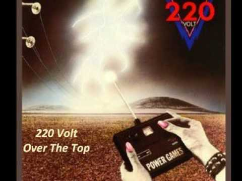 220 Volt - Over The Top