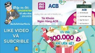 Hướng dẫn cách liên kết tài khoản ngân hàng ACB với ví Momo