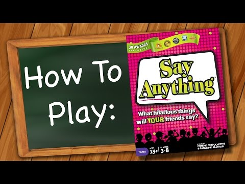 How to Play: Say Anything