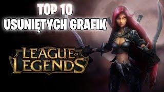 TOP 10 Usuniętych grafik w League of Legends
