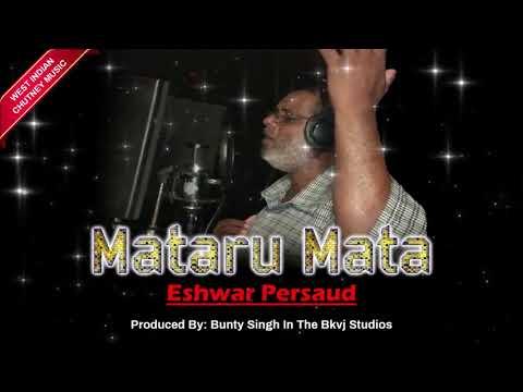 Eshwar Persaud - Mataru Mata (2019 Chutney)