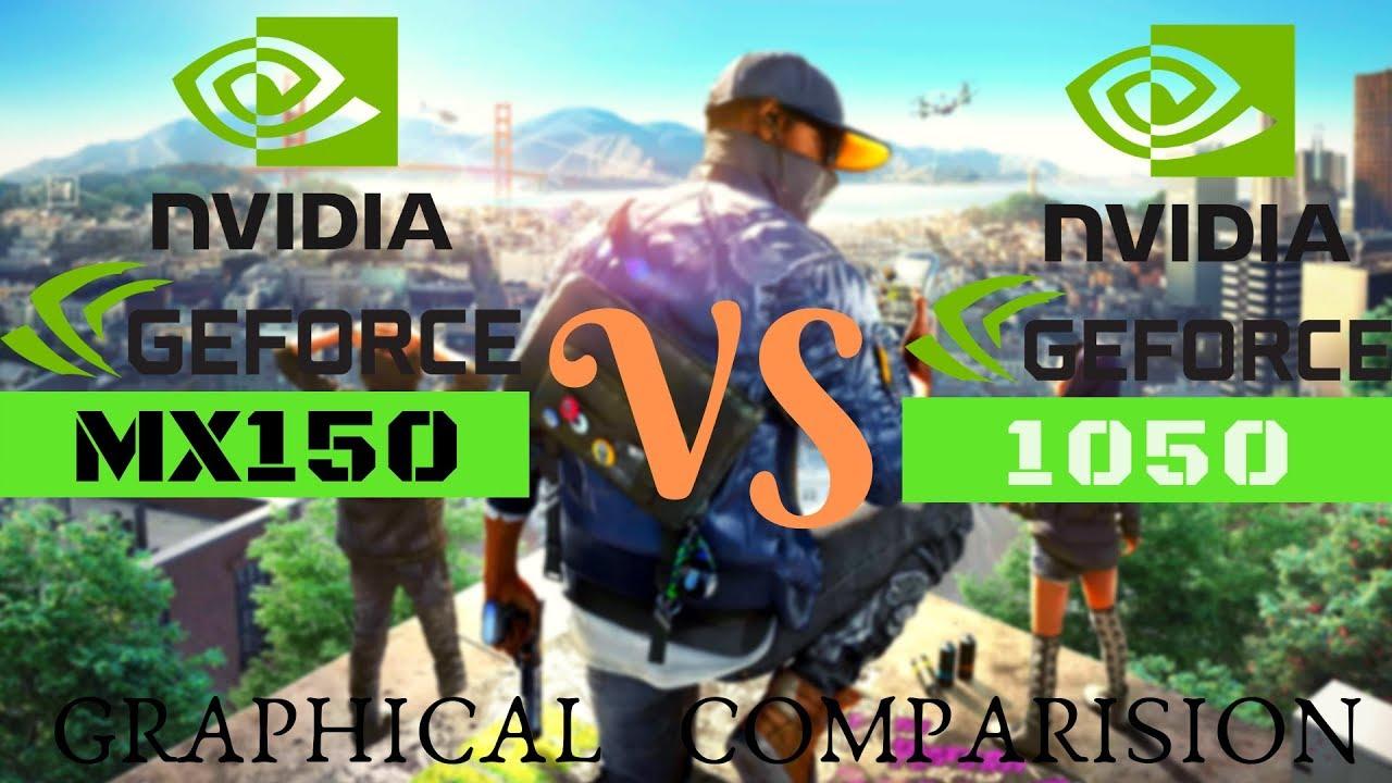 Nvidia MX150 VS Nvidia GTX 1050 // GRAPHICAL COMPARISON // GAMING  PERFORMANCE TEST