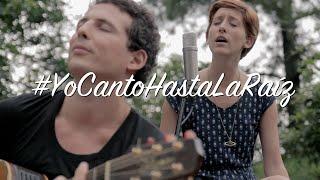 Hasta la Raíz - Natalia Lafourcade | Cover | La Vero Paz ft Cachín Selis