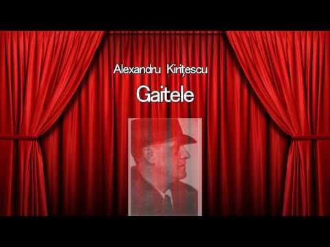 Gaitele - Alexandru Kiritescu from YouTube · Duration:  1 hour 14 minutes 23 seconds