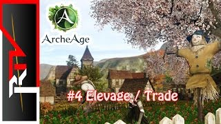 Archeage #4 - Elevage et Trade - Redif 19/09