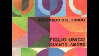 Riccardo Del Turco - Figlio Unico