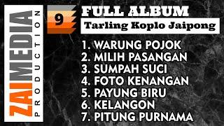 Full Album TARLING KOPLO JAIPONG VOL. 9 (COVER) By Zaimedia Production Group