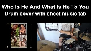 Bill Withers Who Is He And What Is He To You Drum Cover With Sheet Music Tab