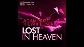 Adam Prize & The Whiteliner - Lost In Heaven (Original Mix)