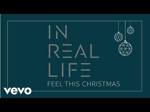 In Real Life - Feel This Christmas (Audio Only)