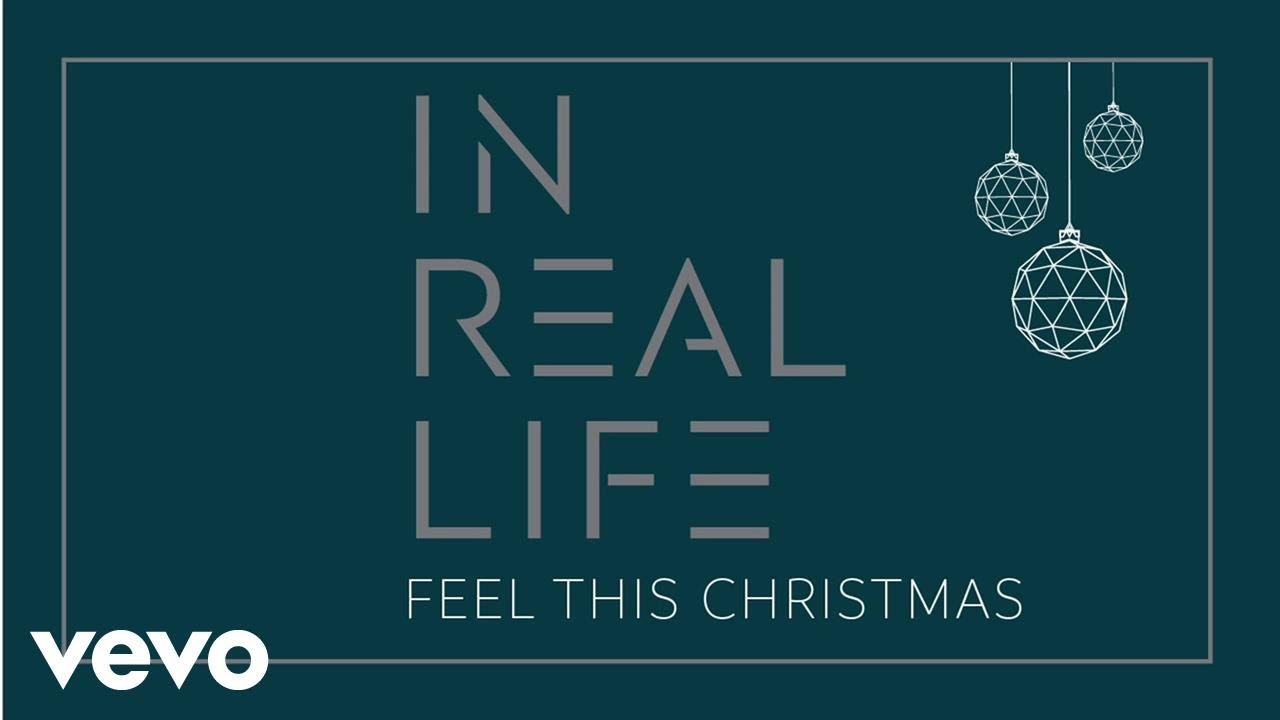 In Real Life - Feel This Christmas Official Audio - Youtube-6982