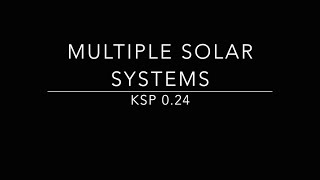 Kerbal Space Program: Multiple Solar Systems